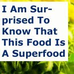 I Am Surprised To Know That THIS FOOD IS a SUPERFOOD!