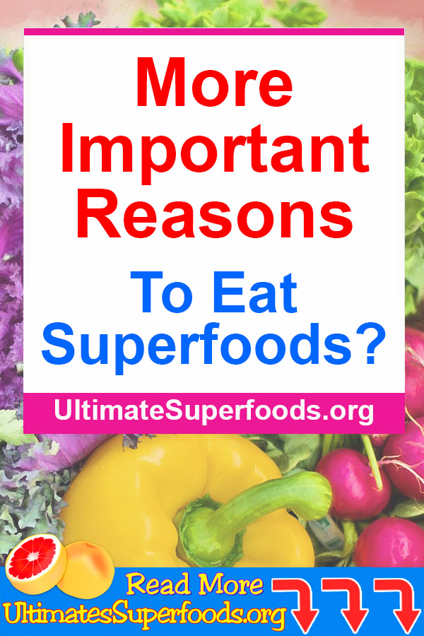More And More Reasons Superfoods