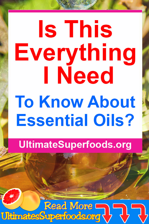 To Know About Essential Oils?