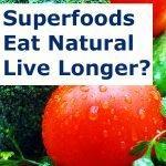Super Foods – Eat Natural, Live Longer