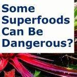 Superfood-Dangerous