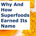 Why And How SUPERFOODS Earned Its Name