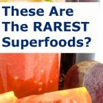 These Are The RAREST Superfoods