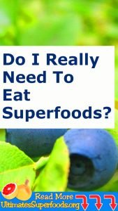 Do I REALLY Need To Eat Superfoods?