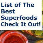 LIST of THE BEST Superfoods… Check It Out!
