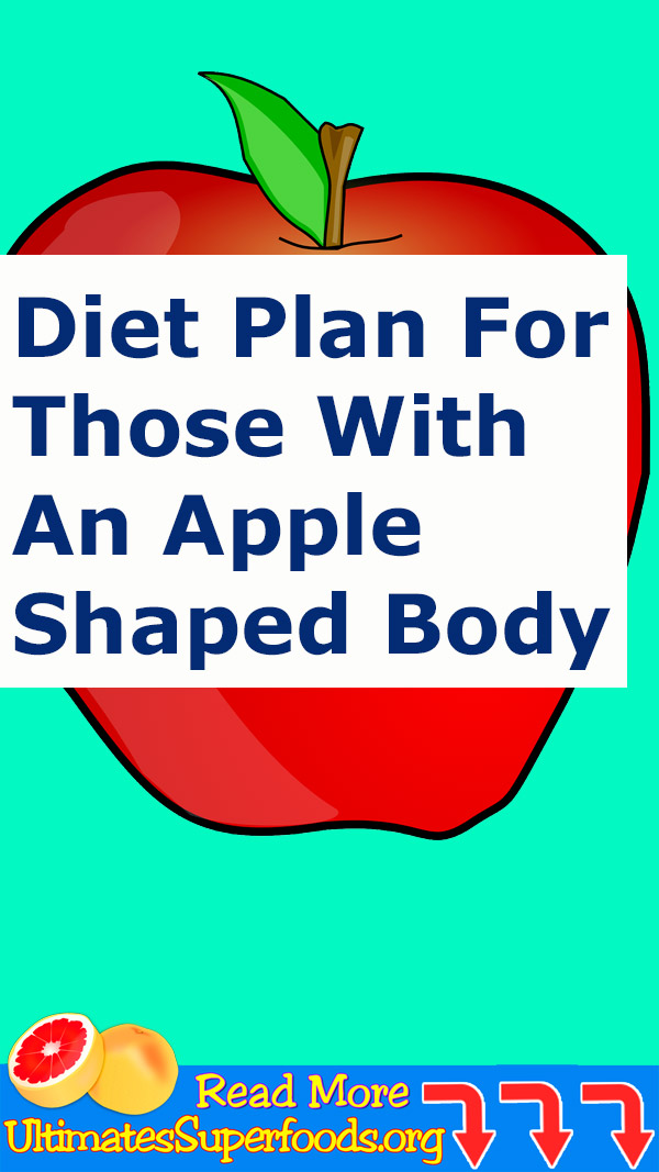 Perfect Diet Plan For Those With An Apple 🍏 Shaped Body