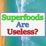 superfood-useless