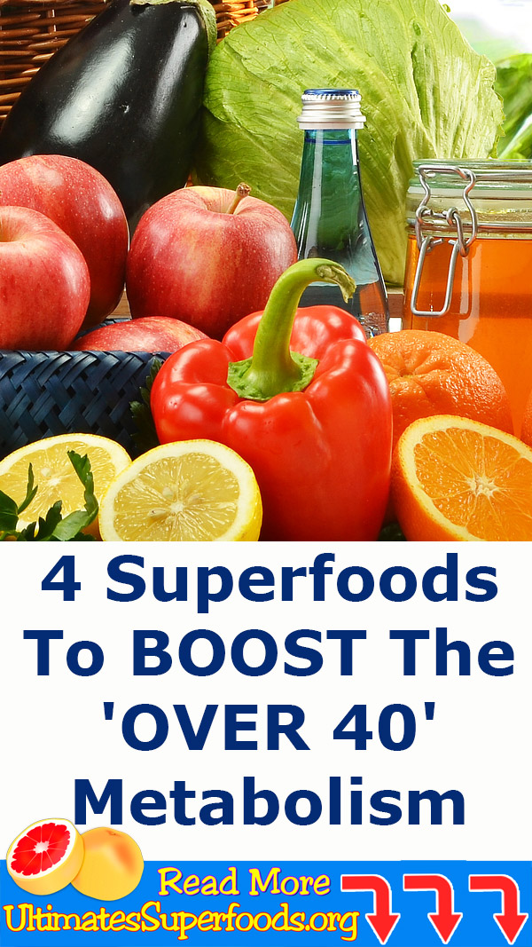 4 Superfoods To BOOST The 'OVER 40' Metabolism