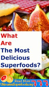 Most Delicious Superfoods