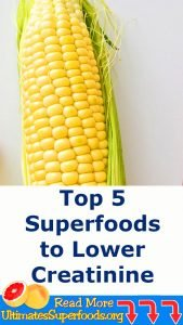 Top 5 Superfoods to Lower Creatinine