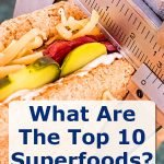 What Are The Top 10 Superfoods?