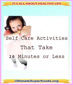 Self-Care Activities That Take 20 Minutes or Less