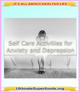 Self-Care Activities for Anxiety and Depression