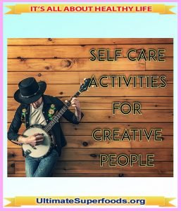 Self-Care Activities for Creative People