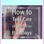 How to Take Care of Yourself on Bad Days