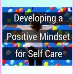 Developing a Positive Mindset for Self-Care